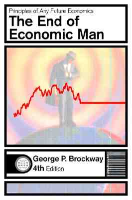 Image for The End of Economic Man: An Introduction to Humanistic Economics