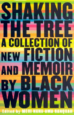 Image for Shaking the Tree: A Collection of Fiction and Memoir by Black Women