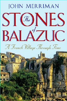 Image for The Stones of Balazuc: A French Village in Time