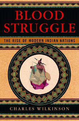 Image for Blood Struggle: The Rise of Modern Indian Nations