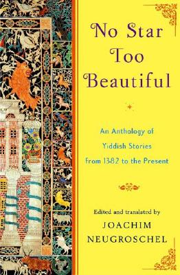 Image for No Star Too Beautiful: Yiddish Stories from 1382 to the Present