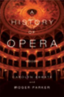 A History of Opera, Abbate, Carolyn; Parker, Roger