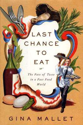 Image for Last Chance to Eat: Finding Taste in an Era of Fast Food