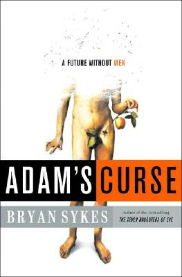 Image for ADAM'S CURSE A FUTURE WITHOUT MEN