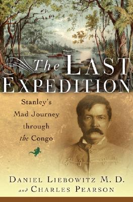 Image for LAST EXPEDITION : STANLEY'S MAD JOURNEY