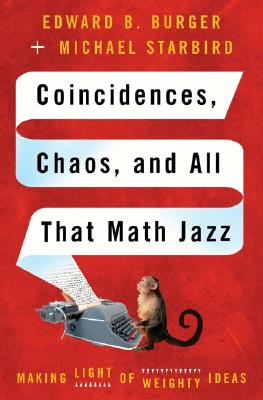 Image for Coincidences, Chaos, And All That Math Jazz: Making Light Of Weighty Ideas