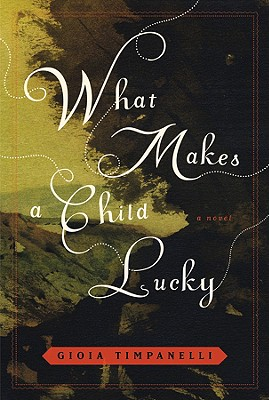 Image for What Makes a Child Lucky: A Novel