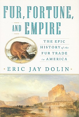 Image for FUR  FORTUNE  AND EMPIRE : THE EPIC HIST