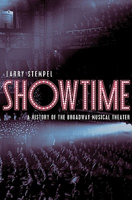 Image for Showtime: A History of the Broadway Musical Theater