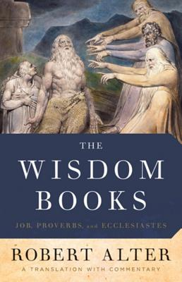 Image for The Wisdom Books: Job, Proverbs, and Ecclesiastes: A Translation with Commentary