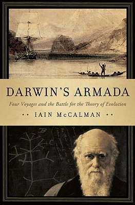 Darwin's Armada: Four Voyages and the Battle for the Theory of Evolution, McCalman, Iain