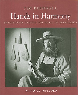 Image for Hands in Harmony: Traditional Crafts and Music in Appalachia (SIgned First Edition)