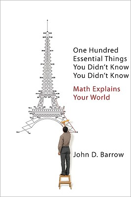 Image for One Hundred Essential Things You Didn't Know You Didn't Know: Math Explains Your World