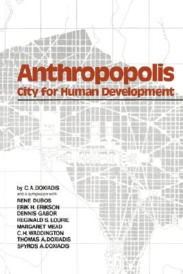Anthropopolis: City for Human Development, Doxiadis, C. A.