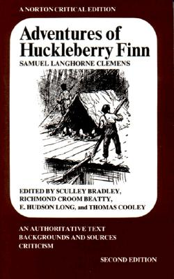 Image for Adventures of Huckleberry Finn: An Authoritative Text, Backgrounds and Sources, Criticism