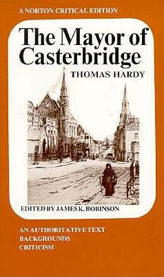 Image for The Mayor of Casterbridge: An Authoritative Text, Backgrounds Criticism (A Norton Critical Edition)