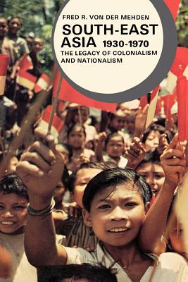 Image for South-East Asia, 1930-1970: The Legacy of Colonialism and Nationalism (Library of World Civilization)