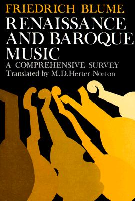 Renaissance and Baroque Music: A Comprehensive Survey, Blume, Frederich