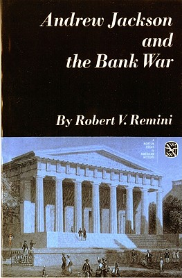 Andrew Jackson and the Bank War (Norton Essays in American History), Remini, Robert V.