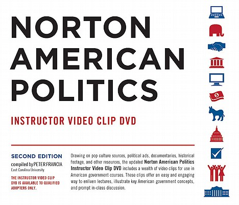 Norton American Politics Instructor Vido Clip DVD 2nd Edition, Peter Francia