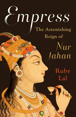 Image for Empress: The Astonishing Reign of Nur Jahan