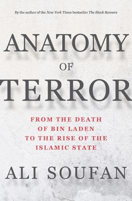 Image for Anatomy of Terror: From the Death of bin Laden to the Rise of the Islamic State