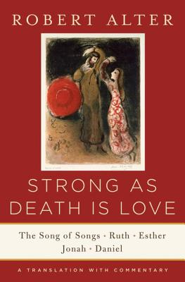 Image for Strong As Death Is Love: The Song of Songs, Ruth, Esther, Jonah, and Daniel, A T