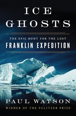 Image for Ice Ghosts: The Epic Hunt for the Lost Franklin Expedition