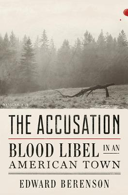 Image for The Accusation: Blood Libel in an American Town