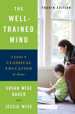 Image for The Well-Trained Mind: A Guide to Classical Education at Home (Fourth Edition)