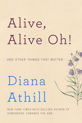 Image for Alive, Alive Oh!: And Other Things That Matter