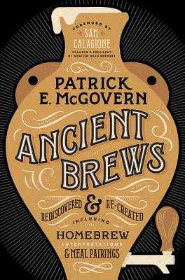 Image for Ancient Brews: Rediscovered and Re-created