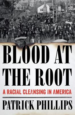 Image for Blood at the Root: A Racial Cleansing in America