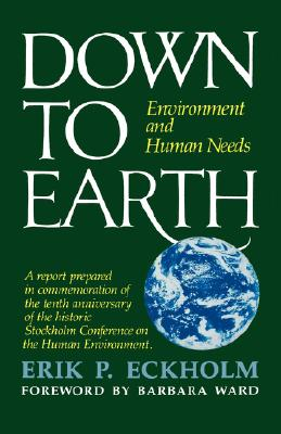 Image for Down to Earth: Environment and Human Needs
