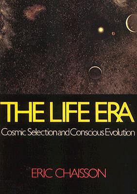 Image for The Life Era: Cosmic Selection and Conscious Evolution