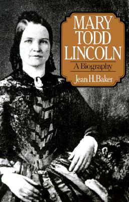 Image for Mary Todd Lincoln: A Biography