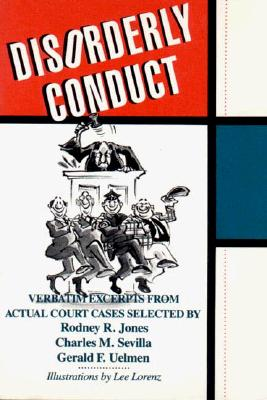 Image for Disorderly Conduct: Verbatim Excerpts from Actual Cases