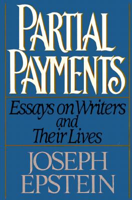 Image for Partial Payments (Essays on Writers and Their Lives)