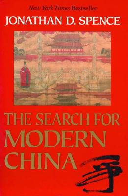 """The Search for Modern China, """"Spence, Jonathan D."""""""