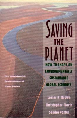 Image for Saving the Planet: How to Shape an Environmentally Sustainable Global Economy (The Worldwatch Environmental Alert Series)