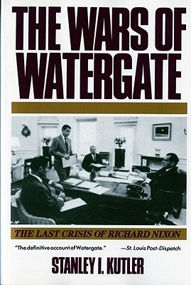 Image for The Wars of Watergate: The Last Crisis of Richard Nixon