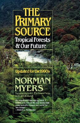 Image for The Primary Source: Tropical Forests and Our Future (Second Edition)