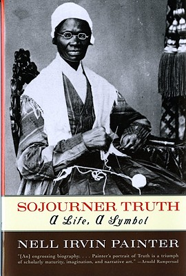 Image for Sojourner Truth: A Life, A Symbol