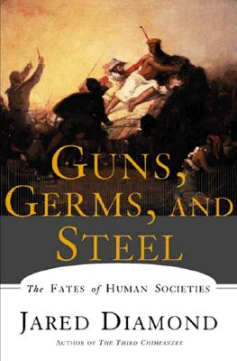 Image for GUNS, GERMS, AND STEEL  The Fates of Human Societies