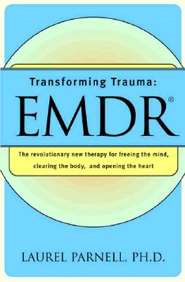Transforming Trauma EMDR, Laurel Parnell