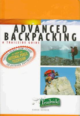 Image for A Trailside Guide: Advanced Backpacking (Trailside Guides)