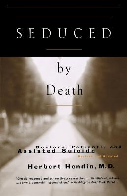 Image for Seduced by Death: Doctors, Patients, and Assisted Suicide (Revised and Updated Edition)