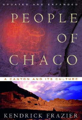 People of Chaco: A Canyon and Its Culture (Revised and Updated), Kendrick Frazier