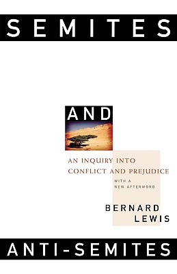 Image for Semites and Anti-Semites: An Inquiry into Conflict and Prejudice