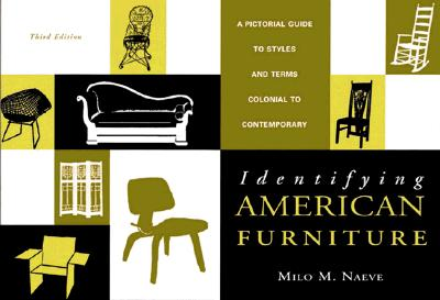 Image for Identifying American Furniture : A Pictorial Guide to Styles and Terms: Colonial to Contemporary [Third Edition, Revised and Expanded]